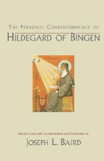 The Personal Correspondence of Hildegard of Bingen - Hildegard of Bingen