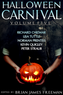 Halloween Carnival Volume 5 - Lisa Tuttle,Kevin Quigley,Norman Prentiss,Richard Chizmar,Brian James Freeman