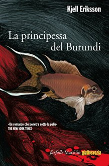 La principessa del Burundi (Farfalle) (Italian Edition) - Kjell Eriksson, Alessandro Bassini