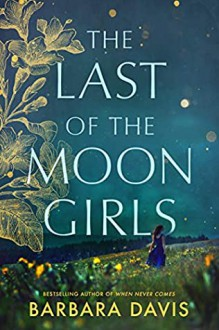 The Last Of The Moon Girls - Barbara Davis