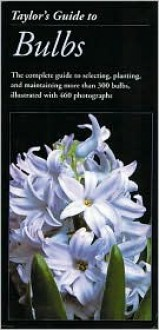 Taylor's Guide to Bulbs (Taylor's Guide to Gardening) - Norman Taylor