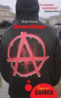 Anarchism: A beginner's Guide - Ruth Kinna