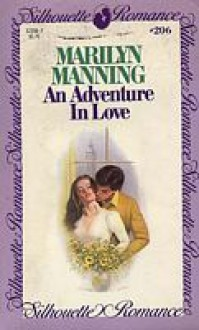 An Adventure in Love (Silhouette Romance, #206) - Marilyn Manning