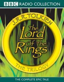 The Lord of the Rings - J.R.R. Tolkien, Ian Holm, Michael Hordern, Simon Cadell, Stephen Thorne, John Le Mesurier