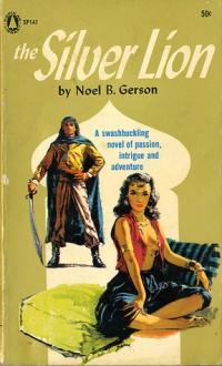 The Silver Lion - Noel B. Gerson