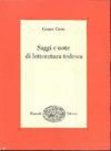Saggi e note di letteratura tedesca - Cesare Cases