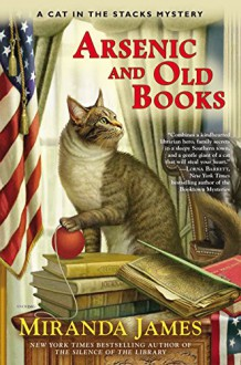 Arsenic and Old Books (Cat in the Stacks Mystery) - Miranda James