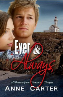 Ever & Always (Beacon Point Romance Book 0) - Anne Carter