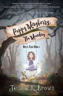 Poppy Mayberry, The Monday - Jennie K. Brown