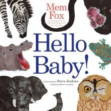Hello Baby! - Mem Fox, Steve Jenkins
