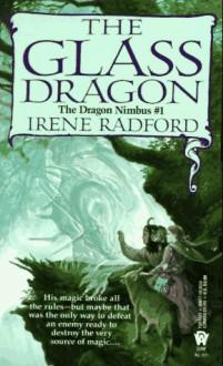 The Glass Dragon - Irene Radford