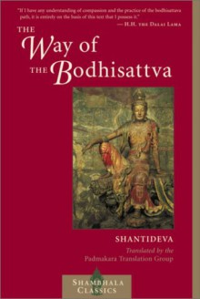 The Way of the Bodhisattva: A Translation of the Bodhicharyavatara - Śāntideva, Padmakara Translation Group, Dalai Lama XIV