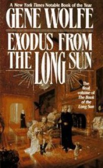 Exodus from the Long Sun - Gene Wolfe