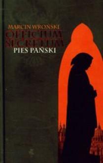 Officium Secretum: Pies Pański - Marcin Wroński