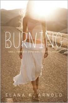 Burning - Elana K. Arnold