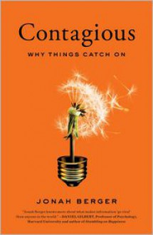 Contagious: Why Things Catch On -