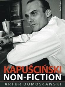 Kapuściński non-fiction - Domosławski Artur