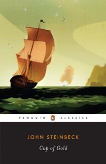 Cup of Gold - John Steinbeck, Susan F. Beegel