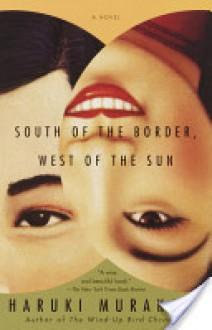 South of the Border, West of the Sun - Haruki Murakami,Philip Gabriel