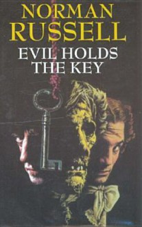 Evil Holds the Key - Norman Russell