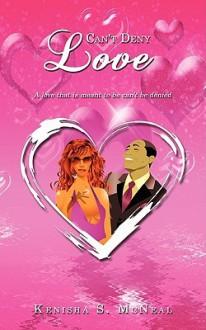 Can't Deny Love - Kenisha S. McNeal