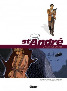 Gil St André, Tome 2 - La face cachée - Jean-Charles Kraehn
