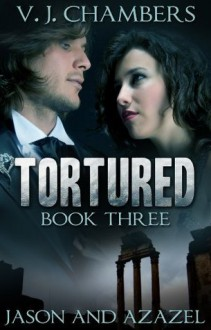Tortured - V.J. Chambers