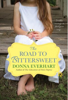 The Road to Bittersweet - Donna Everhart