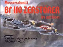 Messerschmitt Bf 110 Zerstörer in action - Aircraft No. 30 - Jerry L. Campbell