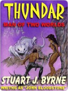 Thundar : man of two worlds - Stuart J. Byrne, John Bloodstone