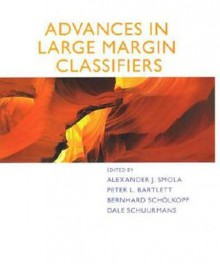 Advances in Large-Margin Classifiers - Alexander J. Smola