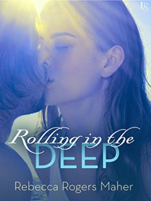 Rolling in the Deep - Rebecca Rogers Maher