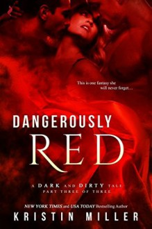 Dangerously Red - Kristin Miller