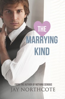 The Marrying Kind - Jay Northcote