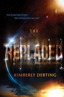 The Replaced (The Taking Book 2) - Kimberly Derting