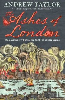 Ashes of London - Andrew Taylor