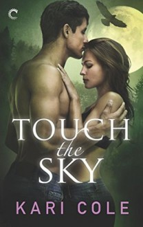 Touch the Sky - Kari Cole