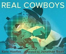 Real Cowboys - Kate Hoefler,Jonathan Bean