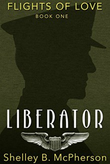 Liberator (Flights of Love Book 1) - Shelley B. Mcpherson