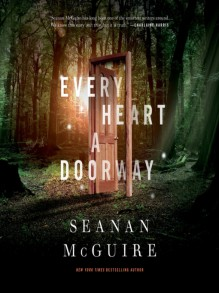 Every Heart a Doorway - Seanan McGuire,Cynthia Hopkins