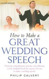 How To Make A Great Wedding Speech - Philip Calvert