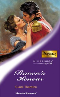 Raven's Honour (Mills & Boon Historical) - Claire Thornton