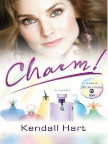 Charm!: A Novel - Kendall Hart