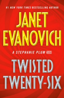 Twisted Twenty-Six - Janet Evanovich