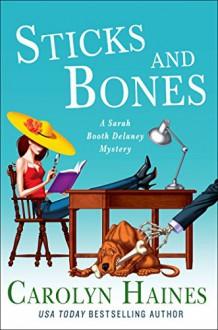 Sticks and Bones - Carolyn Haines