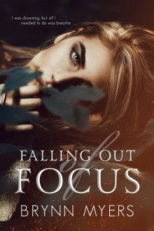 Falling Out of Focus - Brynn Myers