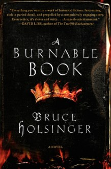 A Burnable Book - Bruce Holsinger