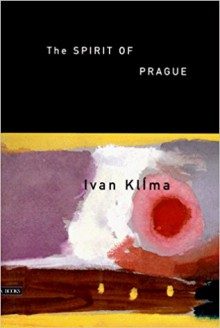 The Spirit of Prague by Ivan Klima (1998-09-10) - Ivan Klima