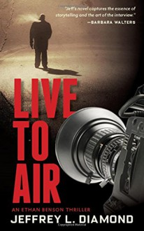 Live to Air - Jeffrey L. Diamond