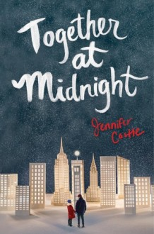 Together at Midnight - Jennifer Castle